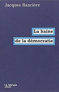 La haine de la démocratie Jacques Rancière