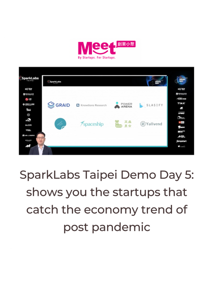SparkLabs Taipei Demo Day 5: shows you the startups that catch the economy trend of post pandemic