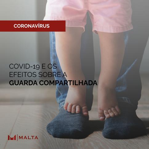 COVID-19 e os efeitos sobre a guarda compartilhada