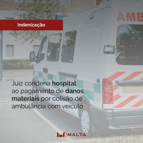 Juiz condena hospital ao pagamento de danos materiais por colisão de ambulância com veículo