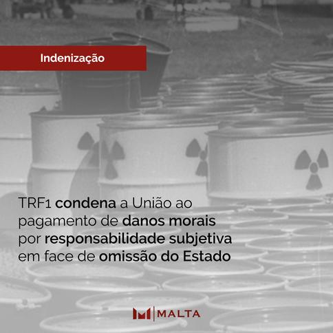TRF1 condena a União ao pagamento de danos morais por responsabilidade subjetiva em face de omissão