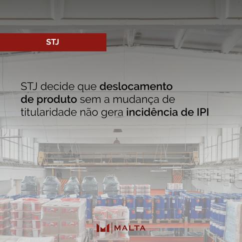 STJ decide que deslocamento de produto sem a mudança de titularidade não gera incidência de IPI