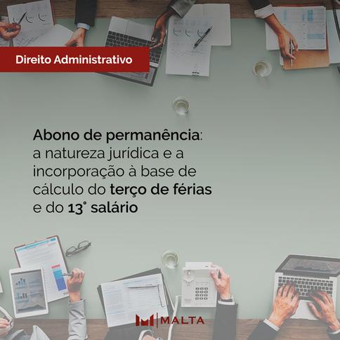 Abono de permanência: a natureza jurídica e a incorporação à base de cálculo do terço de férias e do