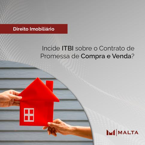 Incide ITBI sobre o Contrato de Promessa de Compra e Venda?