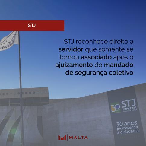STJ reconhece direito a servidor que somente se tornou associado após o ajuizamento do mandado de se
