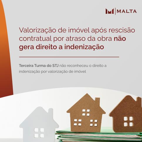 Valorização de imóvel após rescisão contratual por atraso da obra não gera direito a indenização