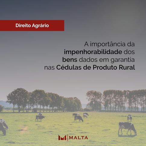 A importância da impenhorabilidade dos bens dados em garantia nas Cédulas de Produto Rural