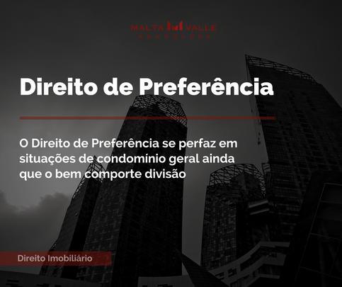 Direito de Preferência: o direito de preferência se perfaz em situações de condomínio geral ainda qu