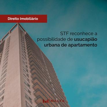 STF reconhece a possibilidade de usucapião urbana de apartamento
