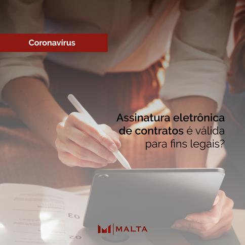Coronavírus: assinatura eletrônica de contratos é válida para fins legais?