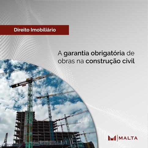 A garantia obrigatória de obras na construção civil