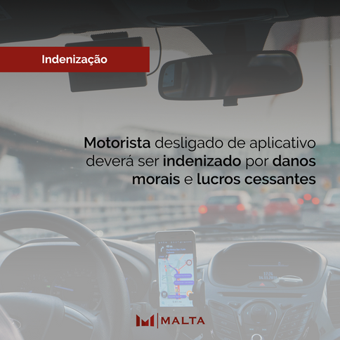 Motorista desligado de aplicativo deverá ser indenizado por danos morais e lucros cessantes