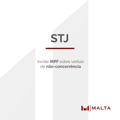 STJ: Incide IRPF sobre verbas de não-concorrência