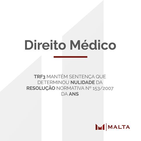 TRF3 MANTÉM NULIDADE DA RESOLUÇÃO NORMATIVA N.º 153/2007 DA ANS