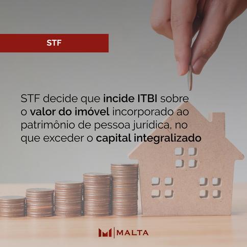 STF decide que incide ITBI sobre o valor do imóvel incorporado ao patrimônio de pessoa jurídica, no