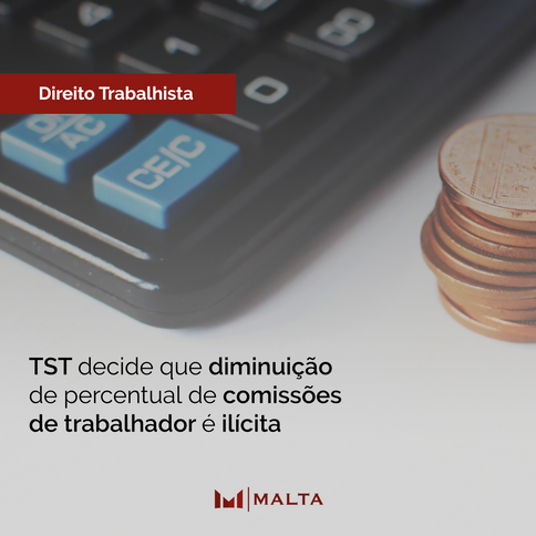 TST decide que diminuição de percentual de comissões de trabalhador é ilícita