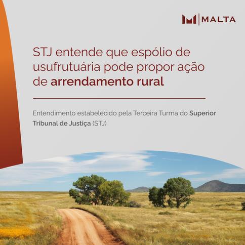 STJ entende que espólio de usufrutuária pode propor ação de arrendamento rural
