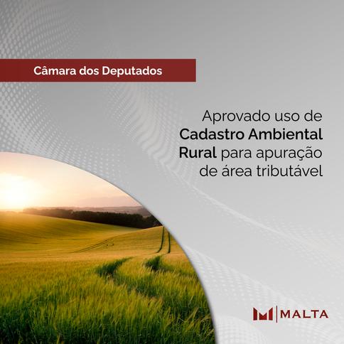 Aprovado uso de Cadastro Ambiental Rural para apuração de área tributável