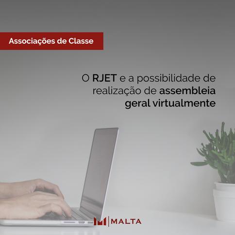 O RJET e a possibilidade de realização de assembleia geral virtualmente