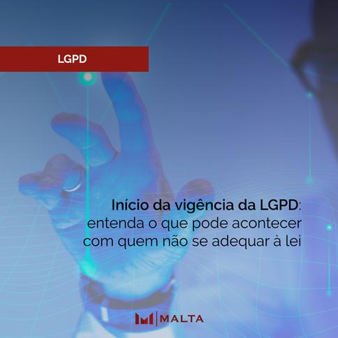 Início da vigência da LGPD: entenda o que pode acontecer com quem não se adequar à lei