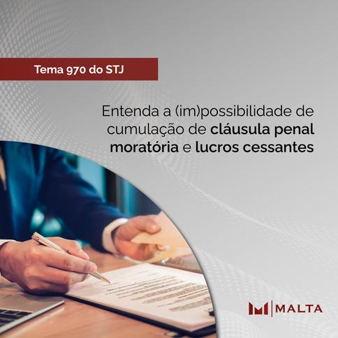 Entenda a (im)possibilidade de cumulação de cláusula penal moratória e lucros cessantes