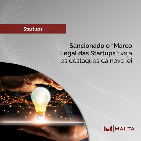"""Sancionado o """"Marco Legal das Startups"""": veja os destaques da nova lei"""