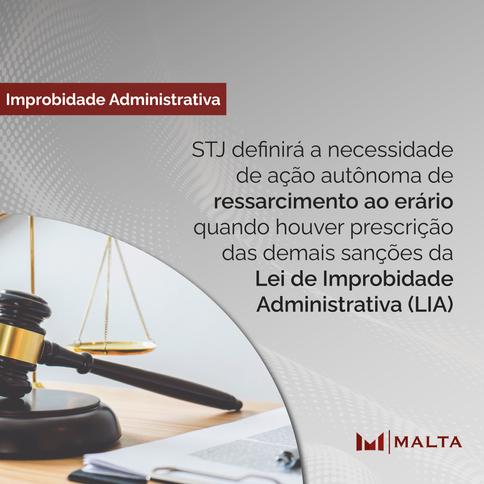 STJ: necessidade de ação autônoma de ressarcimento ao erário quando há prescrição de sanções da LIA