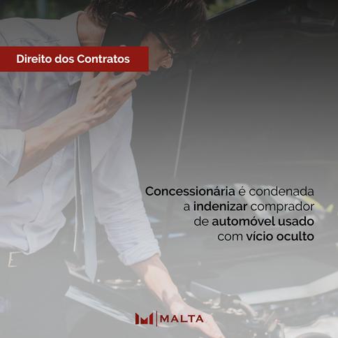 Concessionária é condenada a indenizar comprador de automóvel usado com vício oculto