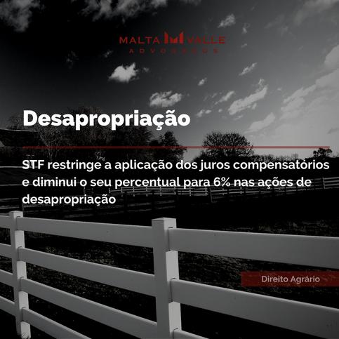 Desapropriação: STF restringe a aplicação dos juros compensatórios e diminui o seu percentual para 6