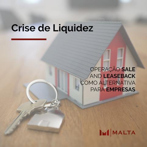 Contratos imobiliários: Sale and Leaseback - uma alternativa à crise de liquidez