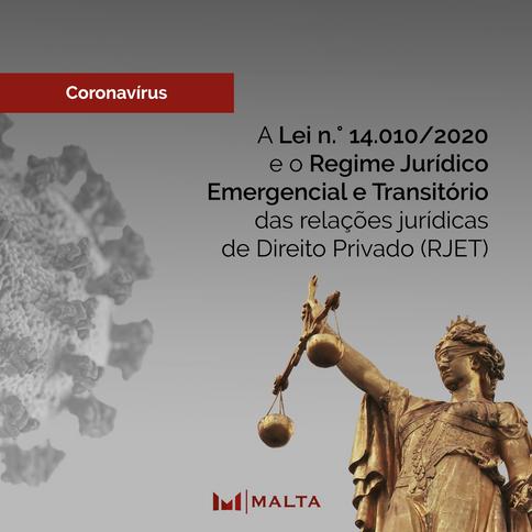 A Lei n.° 14.010/2020 e o Regime Jurídico Emergencial e Transitório das relações jurídicas de Direit