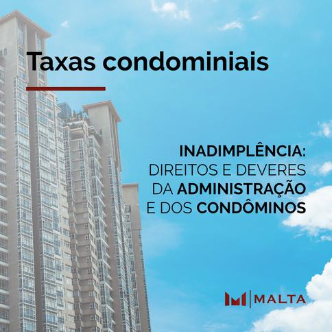 Inadimplência de taxas condominiais: direitos e deveres da administração e dos condôminos
