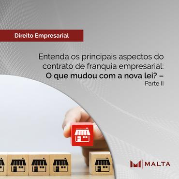 Entenda os principais aspectos do contrato de franquia empresarial: O que mudou com a nova lei? - 2