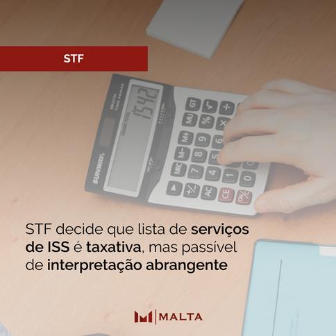 STF decide que lista de serviços de ISS é taxativa, mas passível de interpretação abrangente