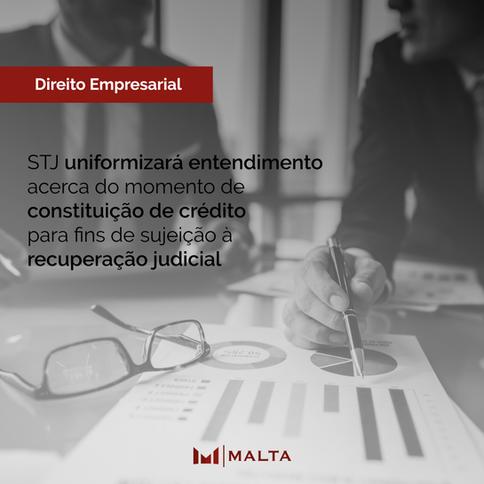 STJ uniformizará entendimento acerca do momento de constituição de crédito para fins de sujeição à r