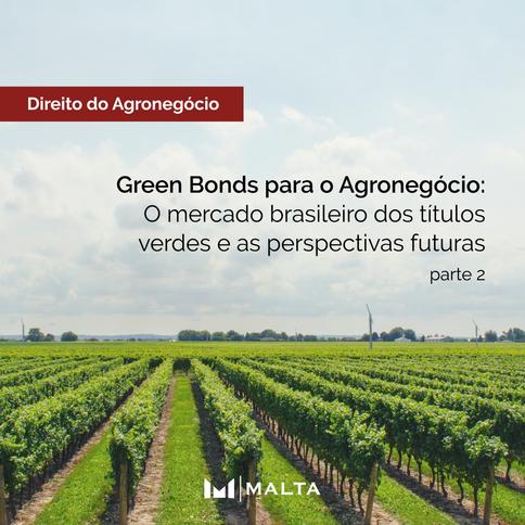 Green Bonds para o Agronegócio: O mercado brasileiro dos títulos verdes e as perspectivas futuras- 2