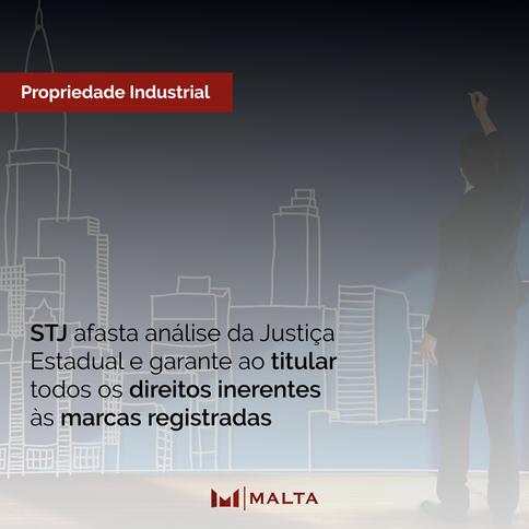 STJ afasta análise da Justiça Estadual e garante ao titular todos os direitos inerentes às marcas re
