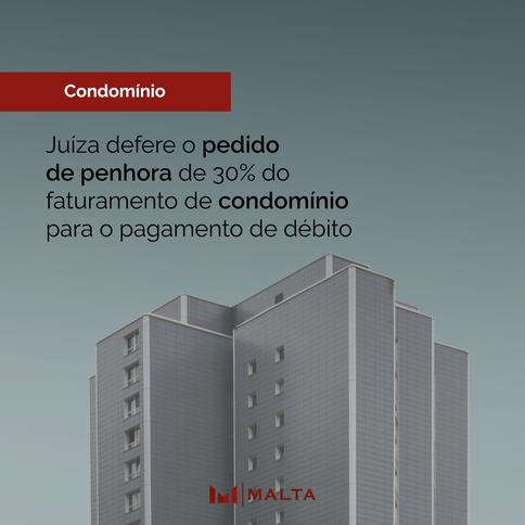 Juíza defere o pedido de penhora de 30% do faturamento de condomínio para o pagamento de débito