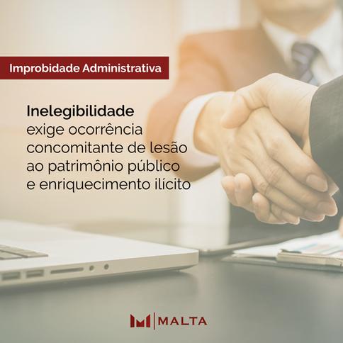 Inelegibilidade exige ocorrência de lesão ao patrimônio público e enriquecimento ilícito
