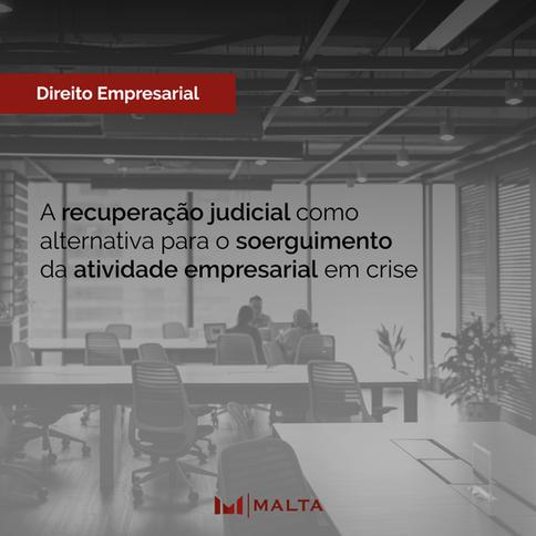 A recuperação judicial como alternativa para o soerguimento da atividade empresarial em crise