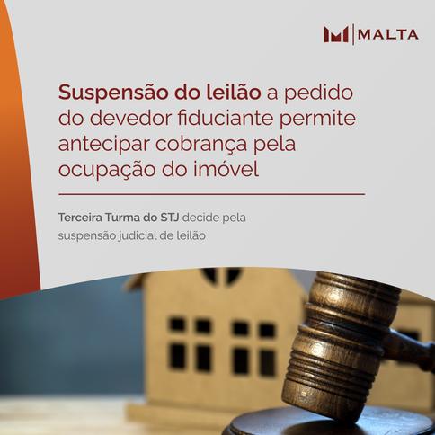 Cabe cobrança antecipada pela ocupação do imóvel em caso de leilão suspenso pelo devedor fiduciante