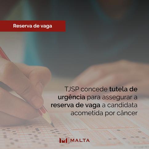 TJSP concede tutela de urgência para assegurar a reserva de vaga a candidata acometida por câncer