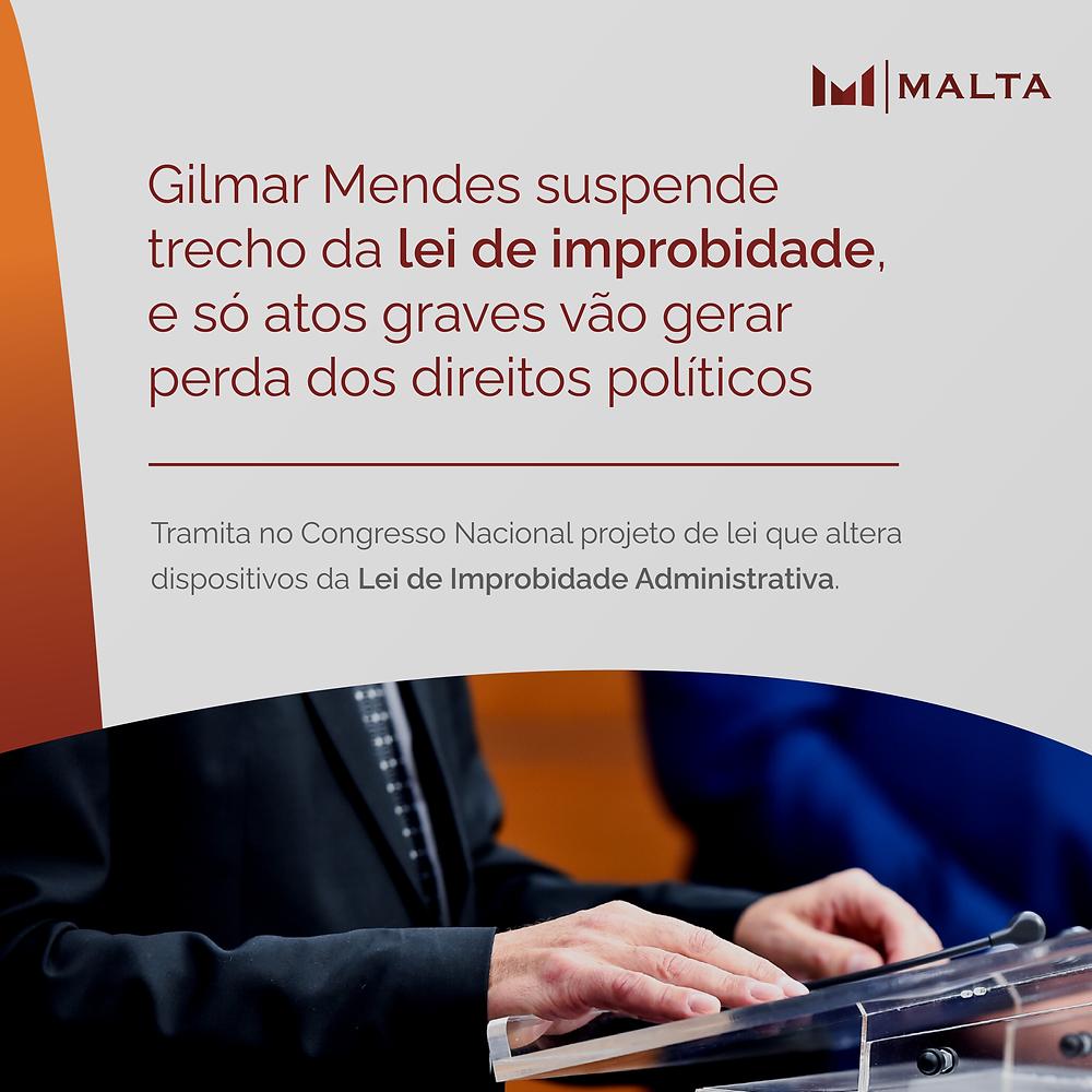 Gilmar Mendes suspende trecho da lei de improbidade e só atos graves vão gerar perda dos direitos