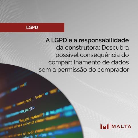 LGPD e responsabilidade da construtora: Descubra consequência de compartilhar dados sem permissão