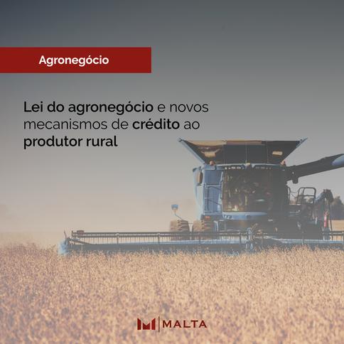 Lei do agronegócio e novos mecanismos de crédito ao  produtor rural