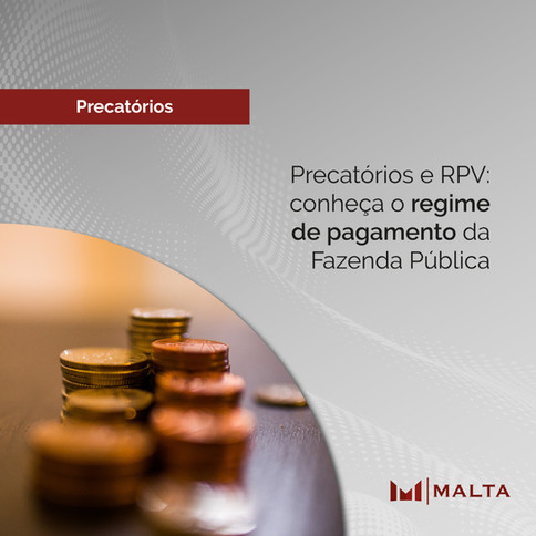 Precatórios e RPV: conheça o regime de pagamento da Fazenda Pública
