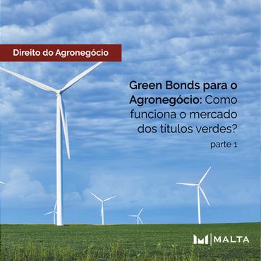 Green Bonds para o Agronegócio: Como funciona o mercado dos títulos verdes? - 1