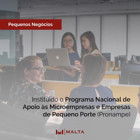 Instituído o Programa Nacional de Apoio às Microempresas e Empresas de Pequeno Porte (Pronampe)