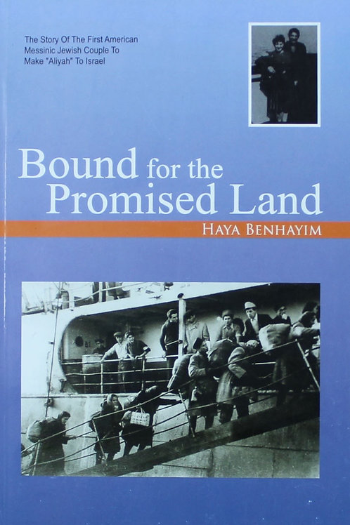 BOUND FOR THE PROMISED LAND - Haya Benhayim
