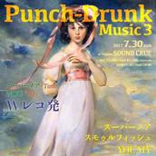 2017/7/30 Punch-Drunk Music 3